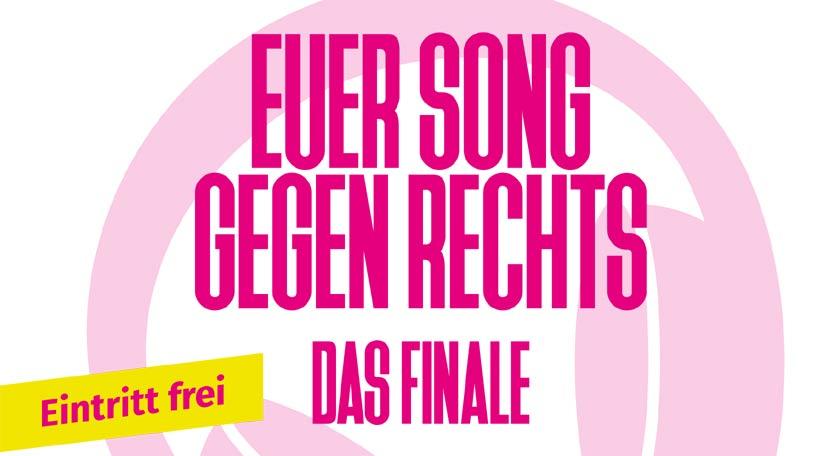 Euer Song gegen Rechts – Das Finale